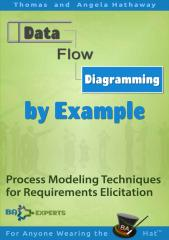Data Flow Diagramming by Example Process Modeling Techniques for Requirements Elicitation by Tom Hathaway.pdf