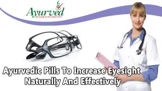 Ayurvedic Pills To Increase Eyesight Naturally And Effectively.pptx