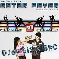 G-Star Fever  DJey SIS & BRO WWW.T-STYLE-CREW.COM.mp3