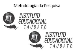 AULA I METODOLOGIA DE PESQUISA.pptx